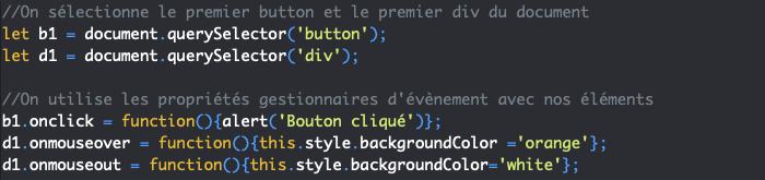 On utilise les propriétés JavaScript pour gérer les évènements