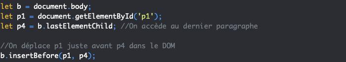 On utilise la méthode insertBefore pour déplacer un noeud dans le DOM en JavaScript
