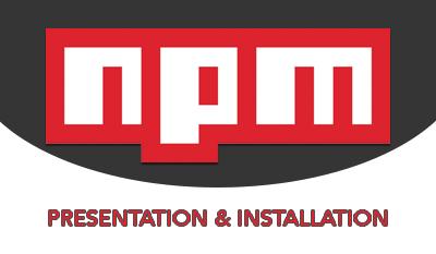 Tutoriel - Installation et présentation de npm