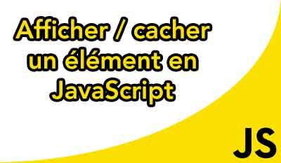 Afficher ou cacher un div en JavaScript