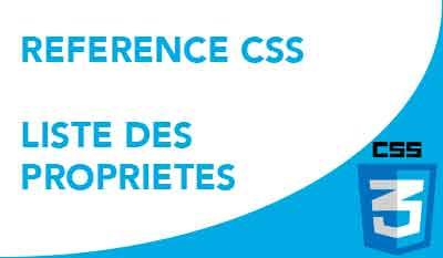Liste des propriétés CSS - Référence CSS
