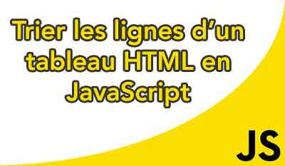 Création d'une fonction de tri dynamique JavaScript pour trier un tableau HTML