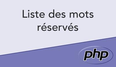 Liste des mots clefs réservés en PHP 7.4